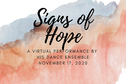 """Access to """"Signs of Hope """" Presented by HIS Dance Ensemble"""