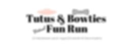 Copy of Tutu & Bowtie Fun Run (1).png