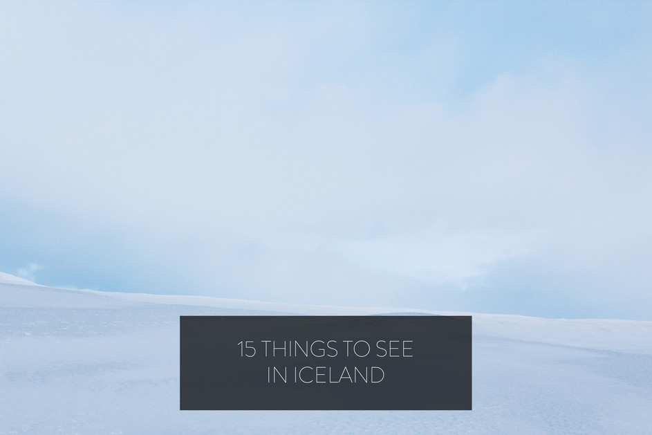 15 THINGS TO SEE IN ICELAND