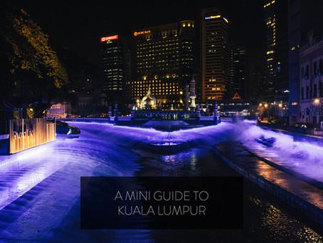 A Mini Guide to Kuala Lumpur