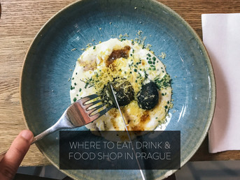 WHERE TO EAT, DRINK, & FOOD SHOP IN PRAGUE