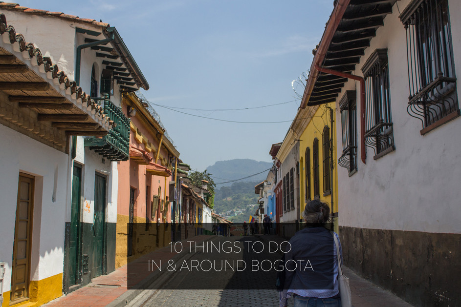 10 THINGS TO DO IN & AROUND BOGOTA