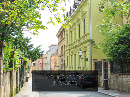 12 THINGS TO DO IN ZAGREB