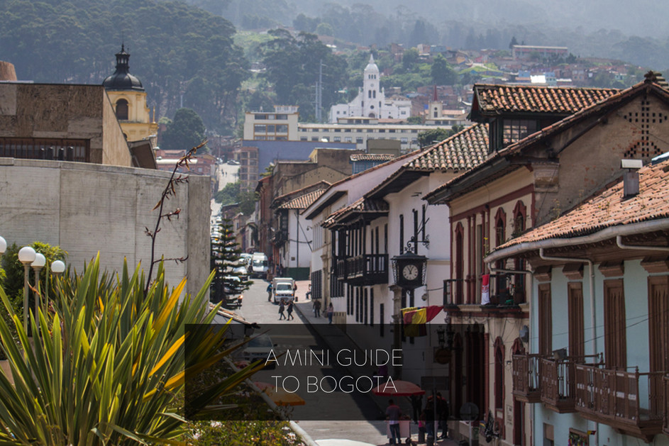 A MINI GUIDE TO BOGOTA