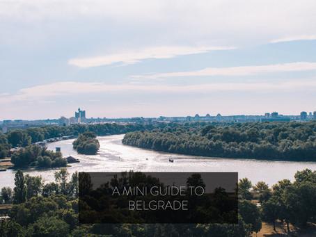A Mini Guide to Belgrade