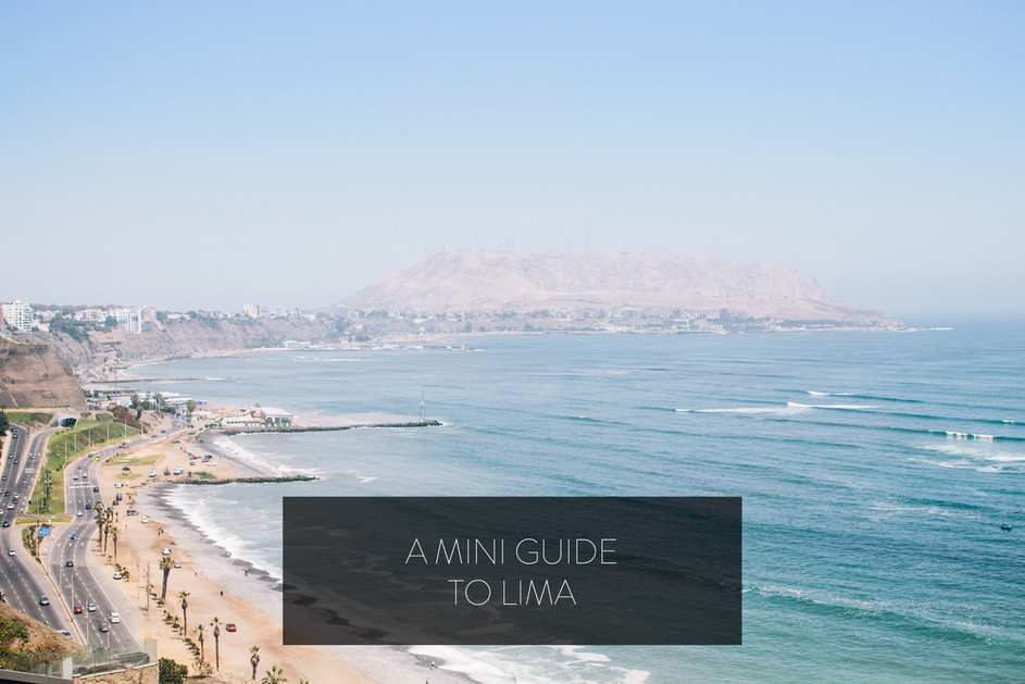 A MINI GUIDE TO LIMA