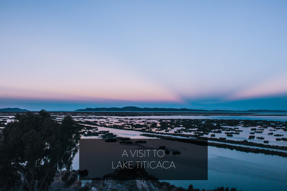 A VISIT TO LAKE TITICACA