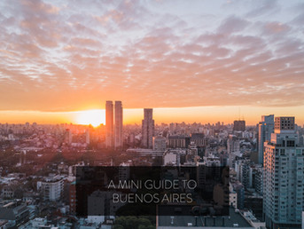 A MINI GUIDE TO BUENOS AIRES