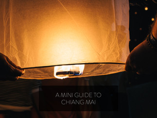 A Mini Guide to Chiang Mai
