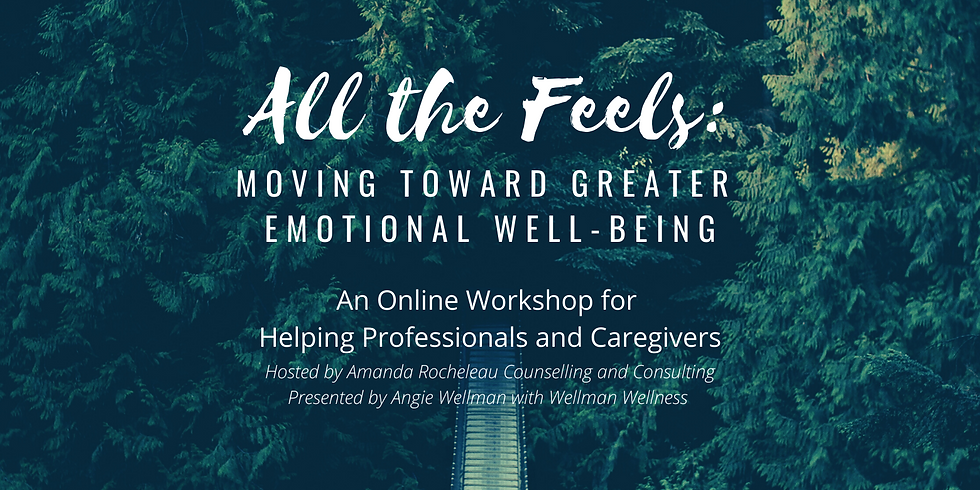 All The Feels: Moving Toward Greater Emotional Well-Being
