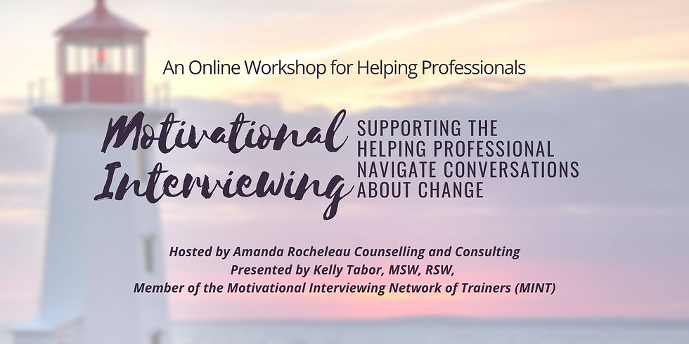 Motivational Interviewing: Supporting the Helping Professional Navigate Conversations about Change