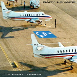 """Gary Lenaire """"The Lost Years"""""""