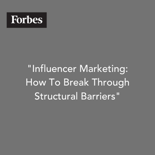 Influencer Marketing How to Break Through Structural Barriers