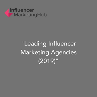 Leading Influencer Marketing Agencies (2019)