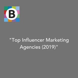 Top Influencer Marketing Agencies (2019)