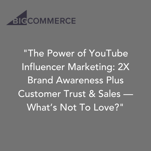 The Power of YouTube Influencer Marketing 2X Brand Awareness Plus Customer Trust & Sales What's Not To Love?