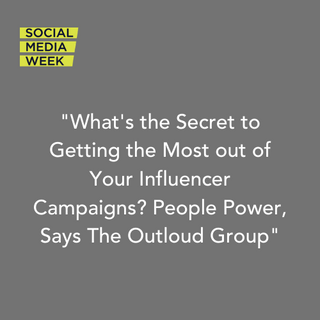 What's the Secret to Getting the Most out of Your Influencer Campaigns? People Power, Says The Outloud Group