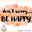 Thumbnail: Don't Worry, Be Happy! A6 Greetings Card