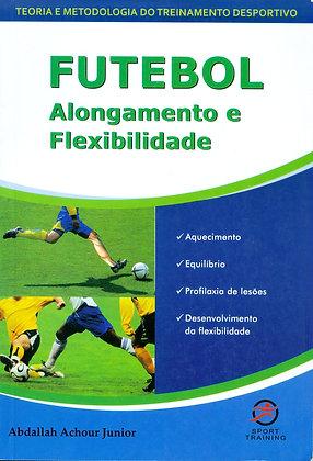 Futebol: Alongamento e Flexibilidade