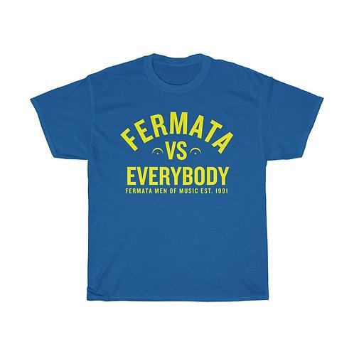 FERMATA VS EVERYBODY Tee