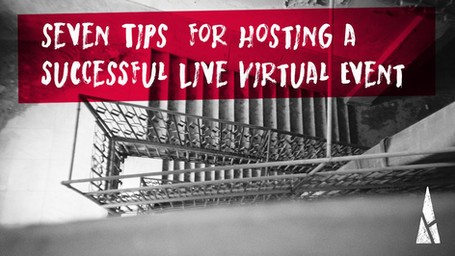 7 Tips for Hosting a Successful Live Virtual Event