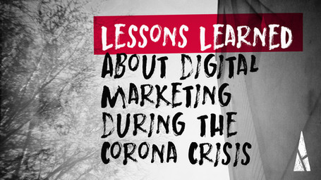 Lessons Learned About Digital Marketing During the Corona Crisis