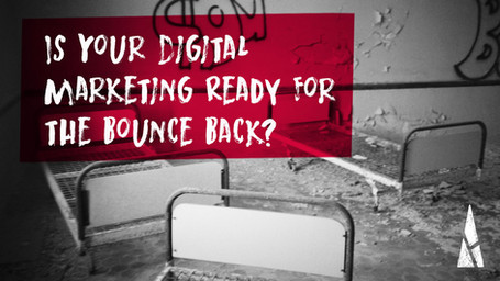 Is Your Digital Marketing Ready for the Bounce Back?