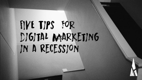 5 Tips for Digital Marketing in a Recession