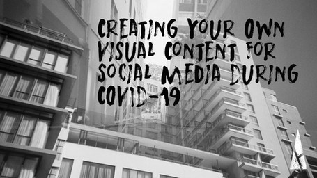 Creating Your Own Visual Content for Social Media During COVID-19