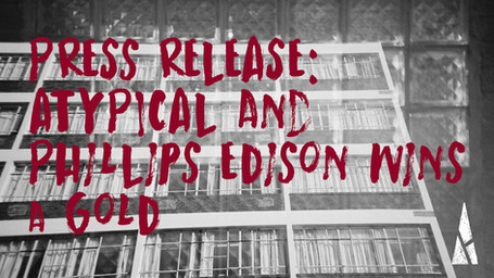 PRESS RELEASE: ATYPICAL and Phillips Edison & Company Wins a Gold ICSC MAXI Award in Innovation