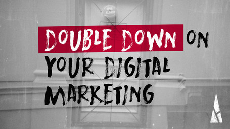 Double Down on Your Digital Marketing