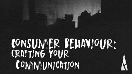 Consumer Behavior: Crafting Your Communication