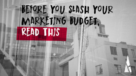 Before You Slash Your Marketing Budget, Read This