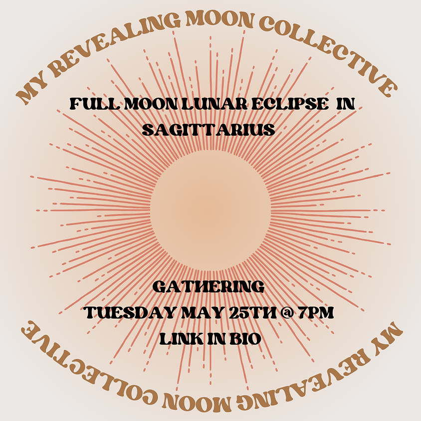 Full Moon Lunar Eclipse In Sagittarius Gathering