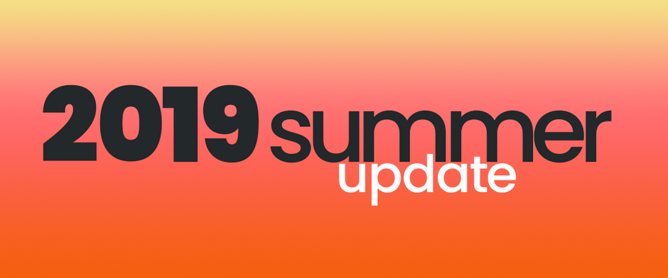 Summer 2019 Update: The Terrible, Awful, No-Good, AWESOME Summer!