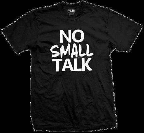"""""""NO SMALL TALK""""  TEE"""