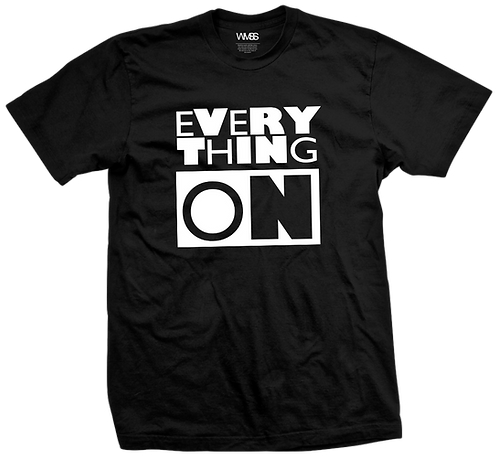 """EVERYTHING ON""  TEE"