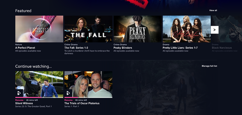 BBC iPlayer has quick access to recently viewed list to easily picked up where you left off