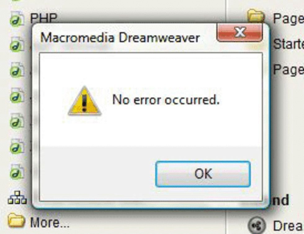 Image Credit @brownie490, showing an image from Dreamweaver, that declares no error, AND asks the user to confirm. Wow. Just wow.