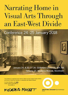 Conference Narrating Home in Visual Arts Through an East West divide, Södertörn University and Modern Museum, Stockholm