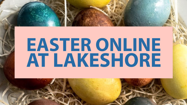 Easter Online At Lakeshore