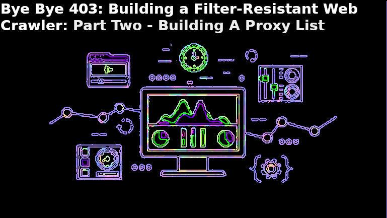 Bye Bye 403: Building a Filter Resistant Web Crawler Part II