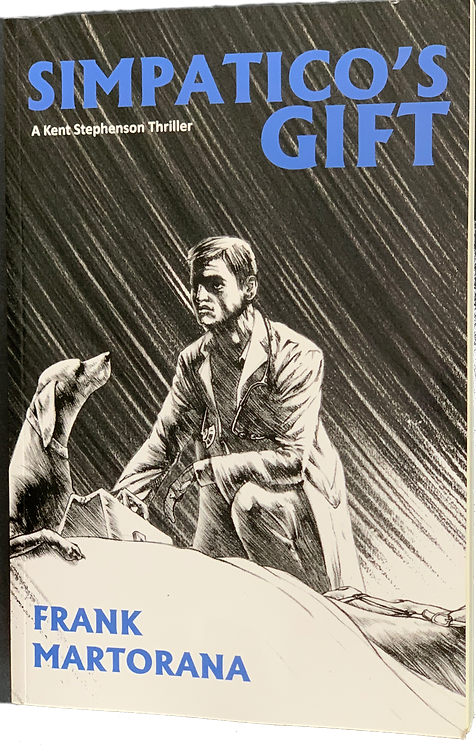 SIMPATICO'S GIFT A Kent Stephenson Thriller by Frank Martorana