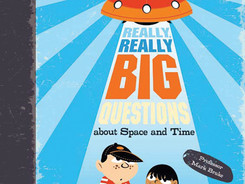 Really, Really Big Questions About Space And Time