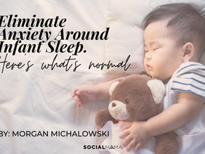 Eliminate Anxiety Around Infant Sleep - Here's What's Normal: