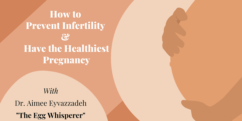 Prevent Infertility & Have the Healthiest Pregnancy