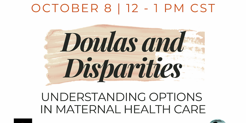Doulas and Disparities: Understanding Options in Maternal Health Care