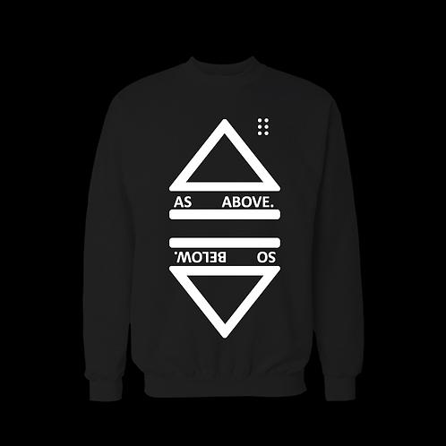 As Above; So Below sweatshirt