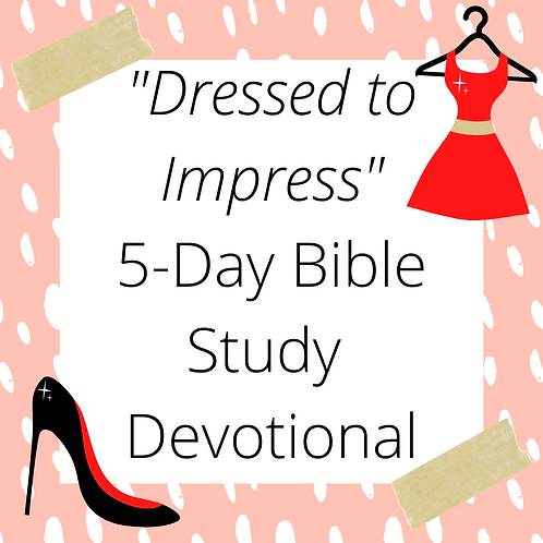 """Dressed to Impress"" Bible Study Devotional"