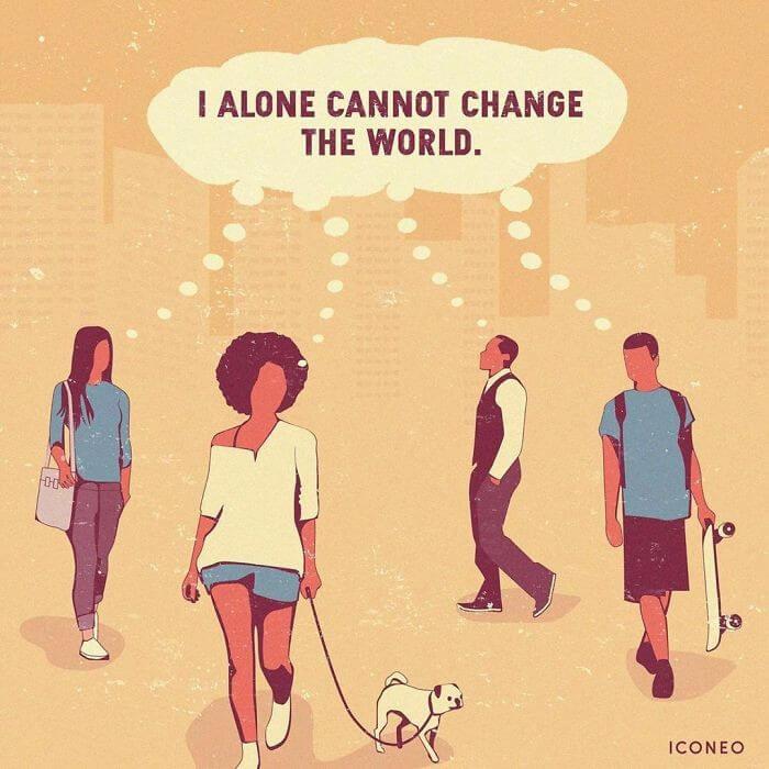 Todos podemos cambiar el mundo.